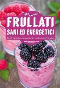 Frullati Sani ed Energetici (eBook)