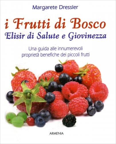 I Frutti di Bosco - Elisir di Salute e Giovinezza