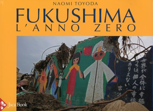 Fukushima - l'Anno Zero