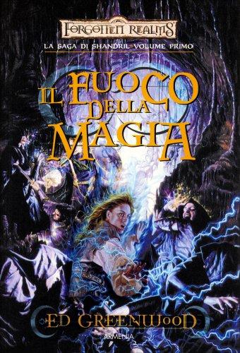 La Saga di Shandril - Volume 1: Il Fuoco della Magia