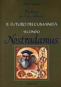 Il Futuro dell'Umanità Secondo Nostradamus
