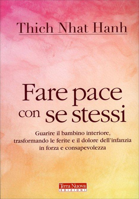 Fare pace con se stessi di Thich Nhat Hanh
