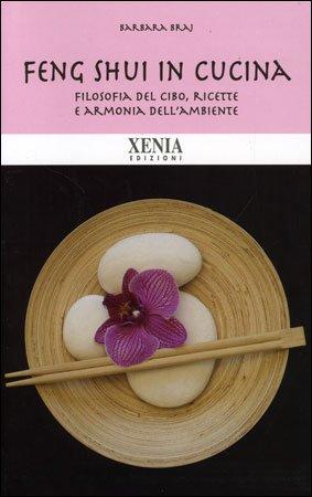 Feng Shui in Cucina - Barbara Braj