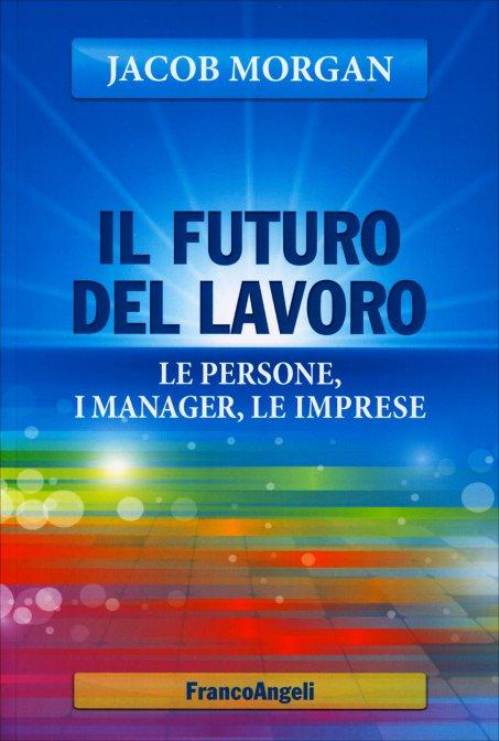 il futuro del lavoro jacob morgan libro
