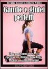 Gambe e Glutei Perfetti (eBook)