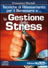 La Gestione dello Stress - Tecniche di Rilassamento per il Benessere - Cd Audio