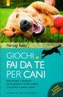 Giochi Fai da Te per Cani