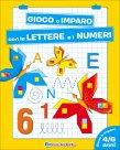Gioco e Imparo con le Lettere e i Numeri
