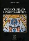 Gnosi Cristiana e Gnosticismo Eretico