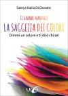 La Saggezza dei Colori - Il Grande Manuale