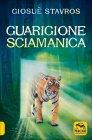 Guarigione Sciamanica