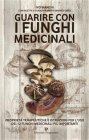 Guarire con i Funghi Medicinali (eBook)