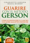 Guarire con il Metodo Gerson...