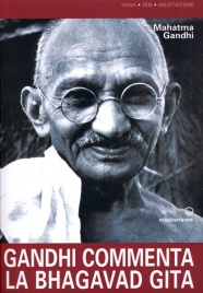 GANDHI COMMENTA LA BHAGAVAD GITA di Mohandas Karamchand Gandhi