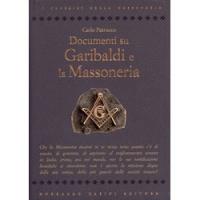 DOCUMENTI SU GARIBALDI E LA MASSONERIA di Carlo Petrucco