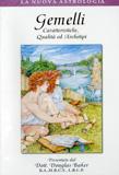GEMELLI - CARATTERISTICHE, QUALITà ED ARCHETIPI di Douglas Baker