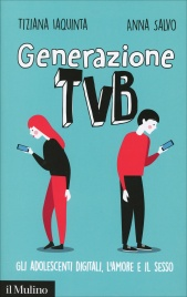GENERAZIONE TVB di Tiziana Iaquinta, Anna Salvo