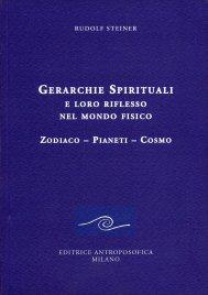 GERARCHIE SPIRITUALI E loro riflesso nel mondo fisico di Rudolf Steiner