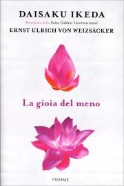 LA GIOIA DEL MENO di Daisaku Ikeda                                   ,                          Ernst Ulrich Von Weizsäcker
