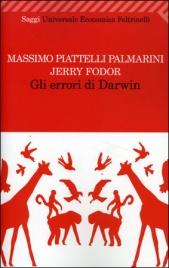 GLI ERRORI DI DARWIN di Massimo Piattelli Palmarini, Jerry Alan Fodor