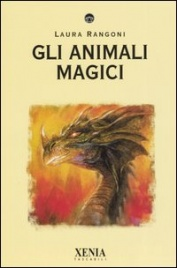 GLI ANIMALI MAGICI di Laura Rangoni