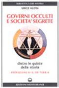 GOVERNI OCCULTI E SOCIETà SEGRETE Dietro le quinte della storia di Serge Hutin