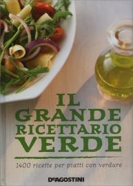 IL GRANDE RICETTARIO VERDE 1400 ricette per piatti con verdure di 1400 ricette per piatti con verdure
