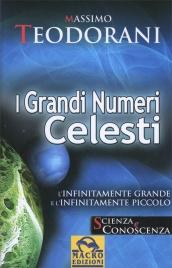I GRANDI NUMERI CELESTI L'infinitamente grande e l'infinitamente piccolo di Massimo Teodorani