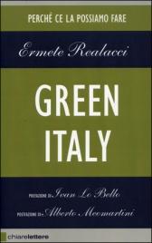 GREEN ITALY Perché ce la possiamo fare di Ermete Realacci