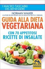 GUIDA ALLA DIETA VEGETARIANA Con 70 appetitose ricette di insalate di Norman Walker