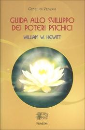 GUIDA ALLO SVILUPPO DEI POTERI PSICHICI di William W. Hewitt