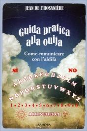 GUIDA PRATICA ALLA OUIJA Come comunicare con l'aldilà di Jean De l'Hosanière