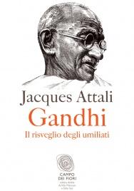 Gandhi. Il Risveglio degli Umiliati (eBook)