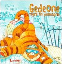 Gedeone, Tigre in Pensione
