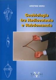 Geobiologia tra Radioestesia e Rabdomanzia