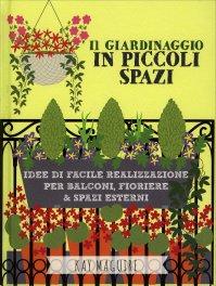 Il Giardinaggio in Piccoli Spazi
