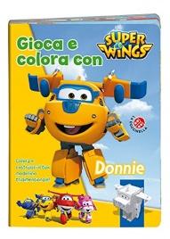 Super Wings - Gioca e Colora con Donnie