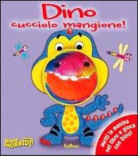 Giocamorbidi - Dino Cucciolo Mangione!