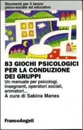 83 Giochi Psicologici per la Conduzione dei Gruppi