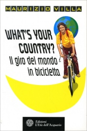 What's Your Country? Il Giro del Mondo in Bicicletta
