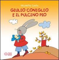 Giulio Coniglio e il Pulcino Pio