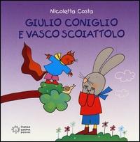 Giulio Coniglio e Vasco Scoiattolo