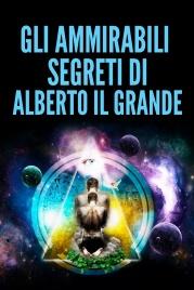 Gli Ammirabili Segreti di Alberto il Grande (eBook)