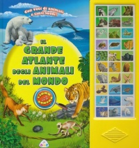 Il Grande Atlante degli Animali del Mondo - Libro Sonoro