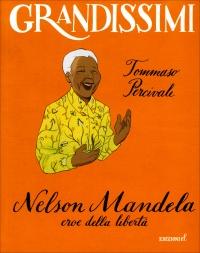 Grandissimi: Nelson Mandela, Eroe della Libertà