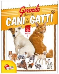 Il Grande Libro dei Cani e dei Gatti