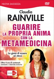 Guarire la Propria Anima con la Metamedicina (Video Seminario in DVD)