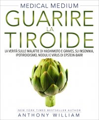 Medical Medium - Guarire la Tiroide (eBook)
