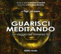 Guarisci Meditando con musiche 432 Hz