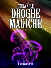 Guida alle Droghe Magiche (eBook)